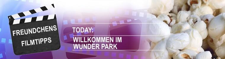 FREUNDCHENS FILMTIPPS: Willkommen im Wunder Park